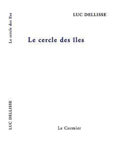 Le cercle des îles » de Luc Dellisse